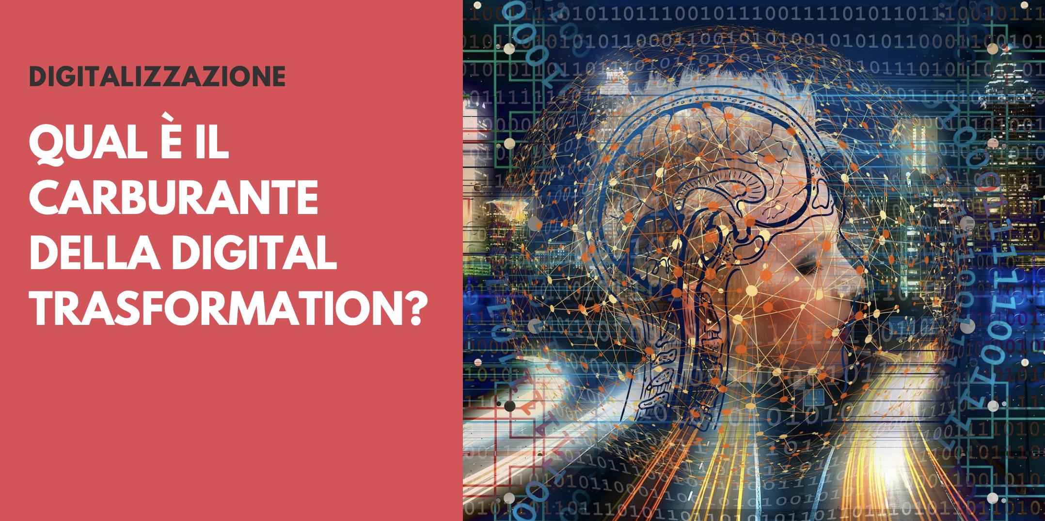 Qual è il carburante della Digital Trasformation?